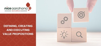 Defining, Creating and Executing Value Propositions